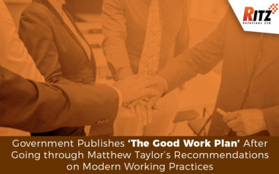 Government Publishes 'The Good Work Plan' After Going through Matthew Taylor's Recommendations on Modern Working Practices