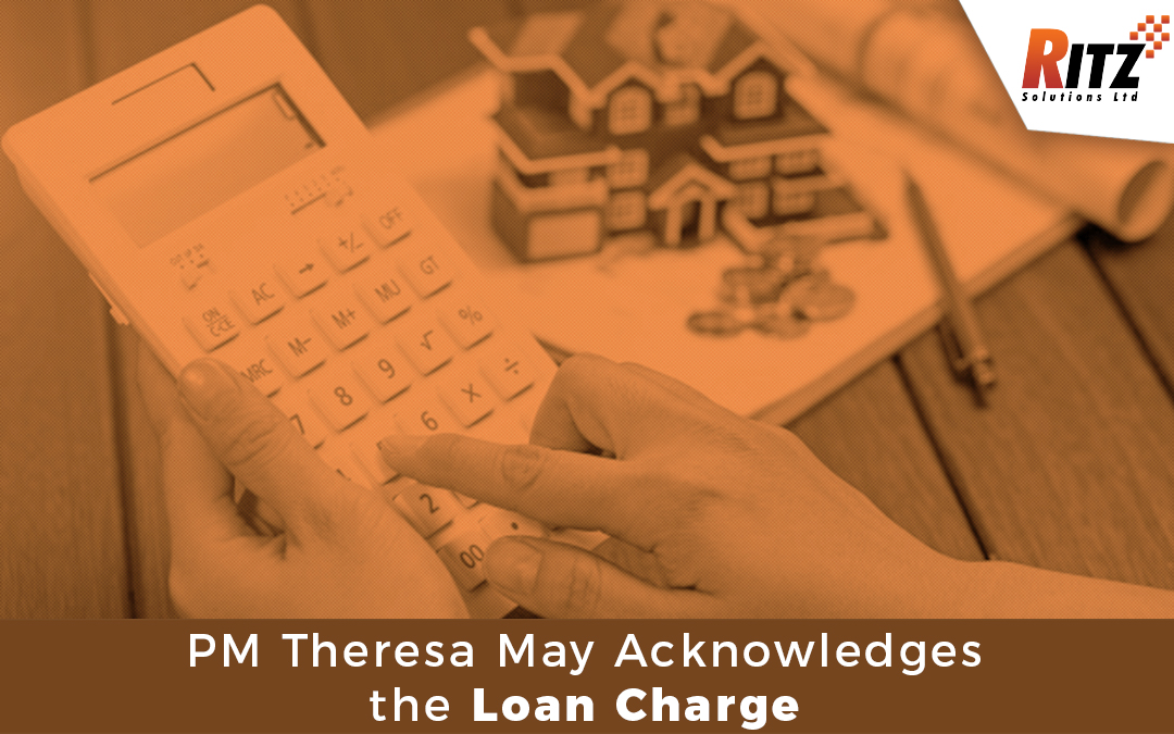 PM Theresa May Acknowledges the Loan Charge