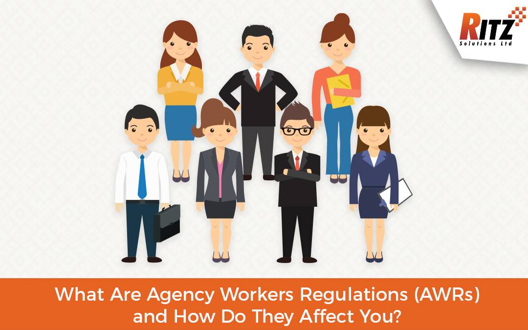 What Are Agency Workers Regulations (AWRs) and How Do They Affect You?