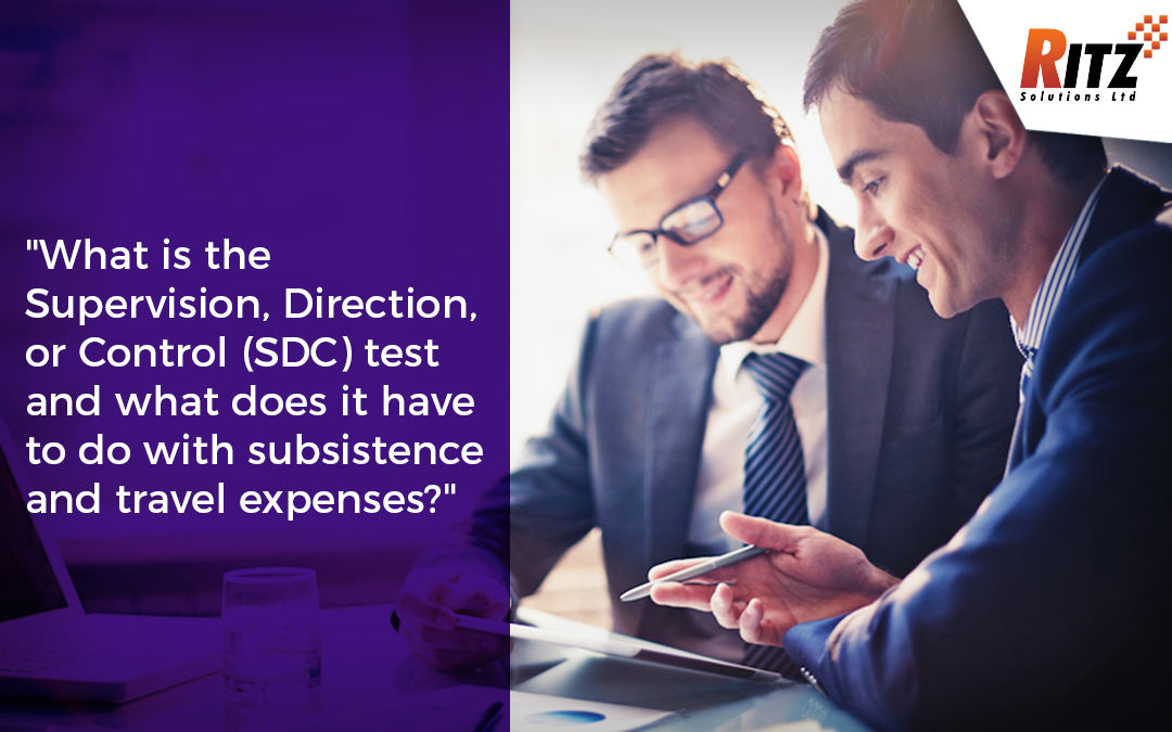 What is the Supervision, Direction, or Control (SDC) test and what does it have to do with subsistence and travel expenses