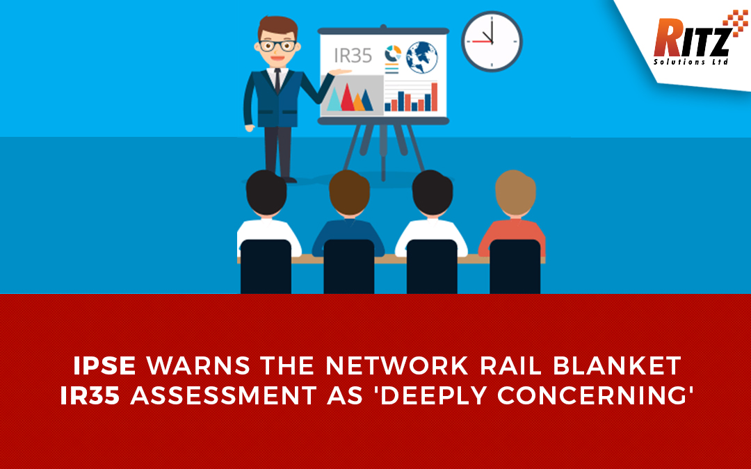 IPSE Warns the Network Rail Blanket IR35 Assessment as 'deeply concerning'