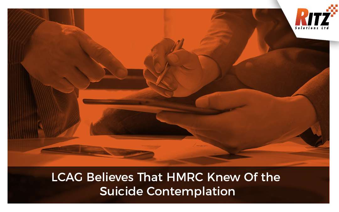 LCAG Believes That HMRC Knew Of the Suicide Contemplation
