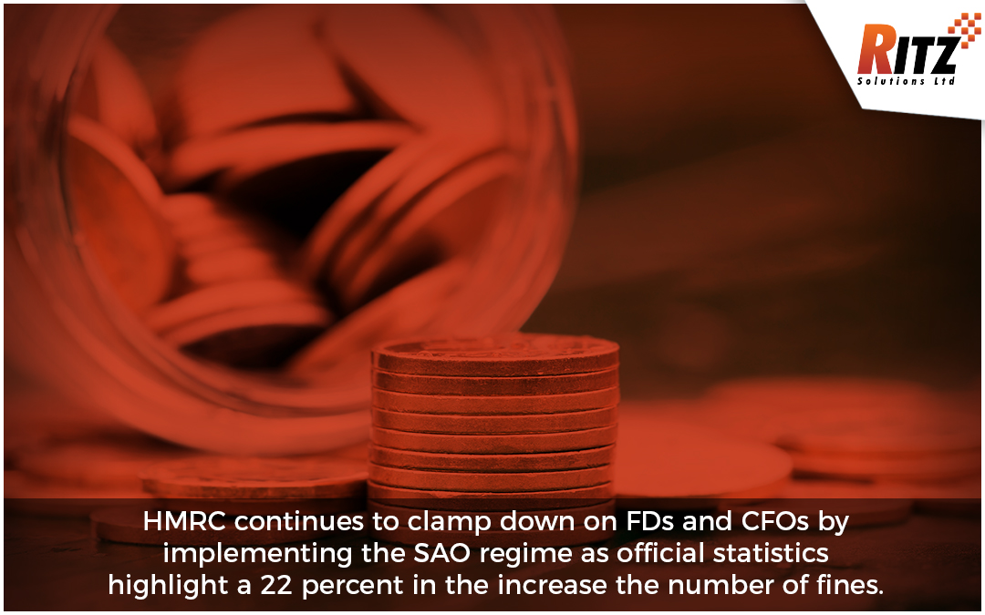 HMRC continues to clamp down on FDs and CFOs by implementing the SAO regime as official statistics highlight a 22 percent in the increase the number of fines