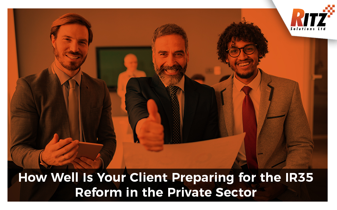How Well Is Your Client Preparing for the IR35 Reform in the Private Sector