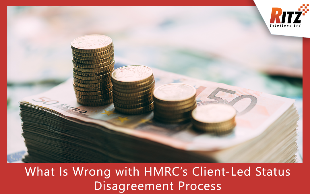 What Is Wrong with HMRC's Client-Led Status Disagreement Process